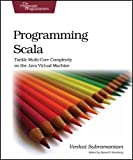 Programming Scala : Tackle Multi-Core Complexity on the Java Virtual Machine, Subramaniam, Venkat, 193435631X