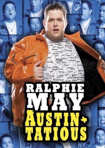 - Ralphie May: Austin-tatious