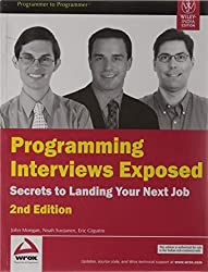 Programming Interviews Exposed: Secrets to Landing Your Next Job (2nd Edition)