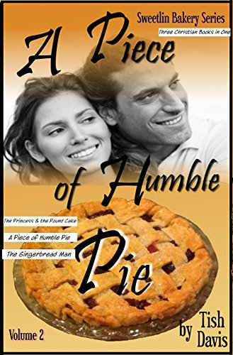 A Piece of Humble Pie: Sweetlin Bakery Series Volume 2 Christian Boxed Set (Sweetlin Bakery Boxset) by [Davis, Tish]