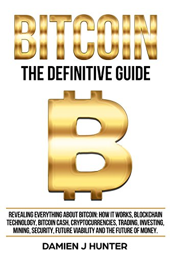 Bitcoin - The Definitive Guide