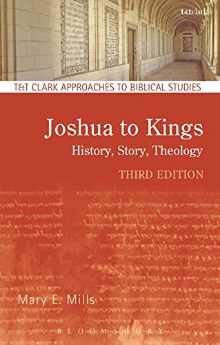Joshua to Kings: History, Story, Theology (T&T Clark Approaches to Biblical Studies)