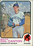 Signed Canton, Dal (Kansas City Royals) signed 1973 TCG Baseball Card in black pen autographed