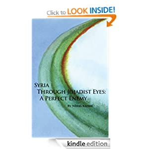 Syria through Jihadist Eyes: A Perfect Enemy (HOOVER INST PRESS PUBLICATION) Nibras Kazimi