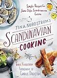 Tina Nordström's Scandinavian Cooking: Simple Recipes for Home-Style Scandinavian Cuisine