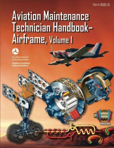 Read Online Aviation Maintenance Technician Handbook-Airframe - Volume 1 (FAA-H-8083-31) pdf