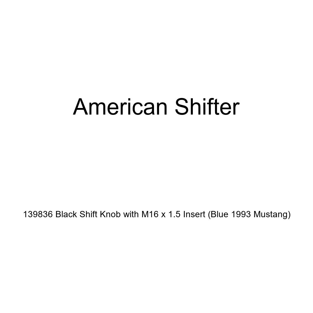 American Shifter 139836 Black Shift Knob with M16 x 1.5 Insert Blue 1993 Mustang