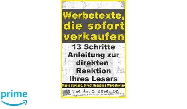 Werbetexte Die Sofort Verkaufen 13 Schritte Anleitung Zur Direkten Reaktion Ihres Lesers Volume 2 German Edition Mario Burgard 9781539062783