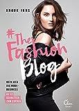 #TheFashionBlog: Mein Weg ins Modebusiness. In 12 Schritten zum Erfolg.