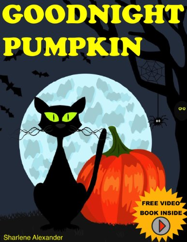Children's Books: GOODNIGHT PUMPKIN (Very Funny, Rhyming Bedtime Story/Picture Book for Beginner Readers About Halloween and Kindness, Ages 2-8) ()