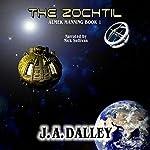 The Zochtil: Almek Manning, Book 1   James Dalley