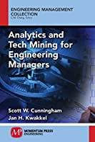 Analytics and Tech Mining for Engineering Managers Front Cover