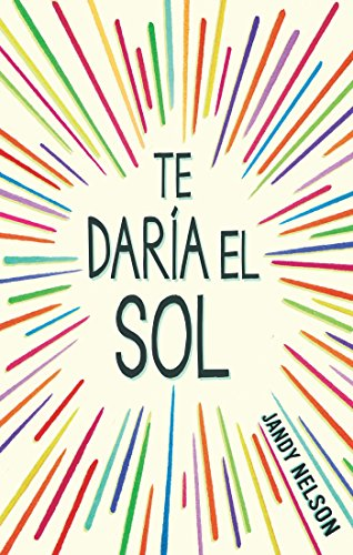Te Daria El Sol / I ll Give You the Sun