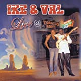 Live at Tobacco Road by Ike & Val (2010-01-19)