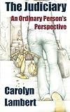 The Judiciary, Carolyn A. Lambert, 0991720210