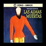 Las Almas Muertas [The Dead Souls]   Nikolai Gogol