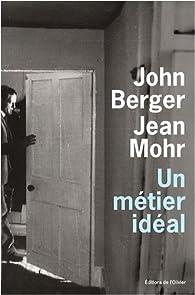Un métier idéal : Histoire d'un médecin de campagne par John Berger