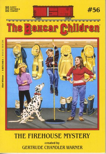 The Firehouse Mystery - Book #56 of the Boxcar Children
