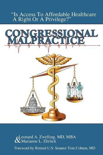 Congressional Malpractice: Is Affordable Healthcare a Right or a Privilege?
