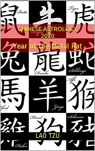 Chinese Astrology 2020 : Year of the Metal Rat (2020 Horoscopes Book 3) ()
