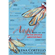 Angel: The True Story of an Undeserved Chance