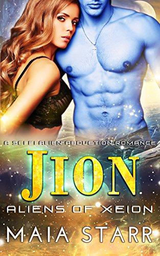 Jion (A Sci Fi Alien Abduction Romance) (Aliens Of Xeion)