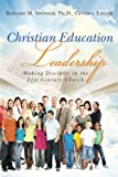 img - for Christian Education Leadership: Making Disciples in the 21st Century Church book / textbook / text book