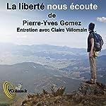 La liberté nous écoute   Pierre-Yves Gomez