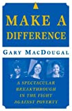 Make a Difference, Gary MacDougal, 031234726X