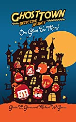 One Ghost Too Many!: Ghost Town Detective Agency Book I