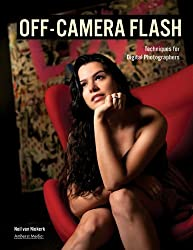 Off-Camera Flash Techniques for Digital Photographers