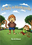 A Bully in Monkeyville, Ari Mazor, 1492978639