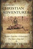 Memories of a Christian Adventurer, John Hitchcock, 1491714840