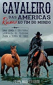 Cavaleiro das Américas rumo ao Fim do Mundo: Uma Longa e Solitária Jornada de 7500 km para a Terra do Fogo