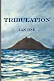Tribulation, Ian Rae, 1849210489