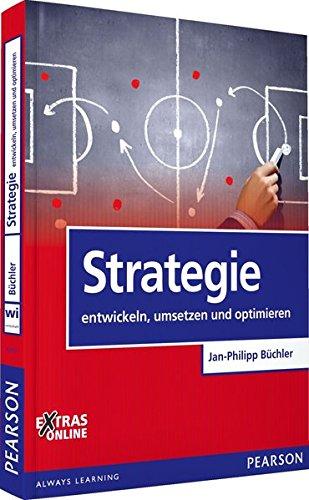Strategie: entwickeln, umsetzen und optimieren (Pearson Studium - Economic BWL) Taschenbuch – 1. Februar 2014 386894205X Wirtschaft / Management Strategisches Management Unternehmensstrategie