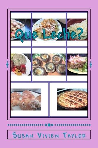 Que Leche?: Cocinar sin lacteos (Spanish Edition) (Spanish) Paperback – December 7, 2017