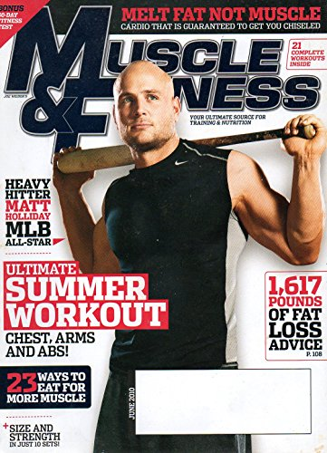 Muscle & Fitness June 2010 Matt Holliday/St. Louis Cardinals on Cover, Ultimate Summer Workout, 23 Ways to Eat for More Muscle, 1617 Pounds of Fat Loss Advice, Melt Fat Not Muscle, 30-Day Fitness Test, Size & Strength in Just 10 Sets