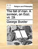 The Fall of Man a Sermon, on Eccl Vii 29, George Burder, 1140705490