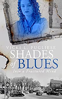 Shades of Blues: Into a Fractured Mind by [Pugliese, Vicki]
