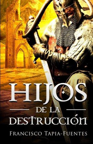 Hijos de la destruccion (Spanish Edition) [Francisco Tapia-Fuentes Sanguino] (Tapa Blanda)