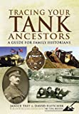 Tracing Your Tank Ancestors, Janice Tait and David Fletcher, 1848842643