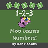 1-2-3 Moo Learns Numbers! (Moo School Book 1)