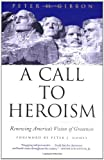 A Call to Heroism, Peter H. Gibbon, 0802140289