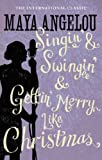 """Singin' and Swingin' and Getting' Merry - Like Christmas"" av Maya Angelou"
