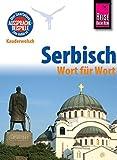 Reise Know-How Sprachführer Serbisch - Wort für Wort: Kauderwelsch-Band 93