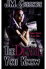 The Devil You Know (Demon Legacy) (Volume 1) Paperback
