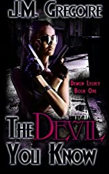 The Devil You Know (Demon Legacy) (Volume 1)