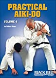 Practical Aiki-Do, Vol. 4
