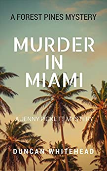 Murder In Miami: A Forest Pines Mystery by [Whitehead, Duncan]